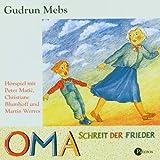Oma, schreit der Frieder. CD - Gudrun Mebs