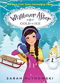 Whatever After #6: Cold As Ice: Sarah Mlynowski: 9780545627344: Amazon