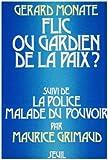echange, troc Maurice Grimaud, Gérard Monate - Flic ou gardien de la paix