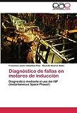img - for Diagn?3stico de fallas en motores de inducci?3n: Diagn?3stico mediante el uso del ISP (Instantaneous Space Phasor) by Francisco Javier Villalobos Pi???a (2011-11-23) book / textbook / text book