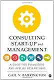 Consulting Start-Up and Management: A Guide for Evaluators and Applied Researchers