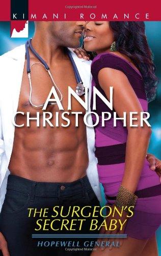 The Surgeon's Secret Baby (Kimani Romance), Ann Christopher
