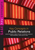 Key Concepts in Public Relations (Key Concepts (Sage))