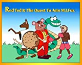 img - for Red Ted & The Quest To Join M.I.Fur (The Adventures Of Red Ted) book / textbook / text book