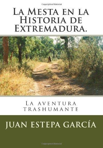La Mesta en la Historia de Extremadura: La aventura trashumante (Spanish Edition)