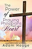 img - for The Power of Praying Philippians from Your Heart book / textbook / text book