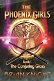 Image of The Conjuring Glass (The Phoenix Girls)
