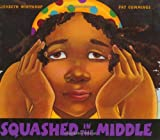 Squashed in the Middle (Ala Notable Childrens Books. Younger Readers (Awards))