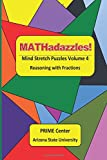 img - for MATHadazzles Mind Stretch Puzzles Volume 4: Reasoning with Fractions book / textbook / text book