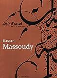 echange, troc Hassan Massoudy - Désir d'envol : Une vie en calligraphie