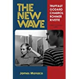 The New Wave: Godard Truffaut Chabrol Rohmer Rivette