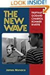The New Wave: Godard Truffaut Chabrol...