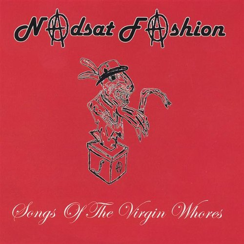 Songs of the Virgin Whores [Explicit]