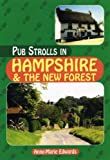 Pub Strolls in Hampshire and the New Forest Anne-Marie Edwards