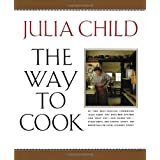 The Way to Cookby Julia Child