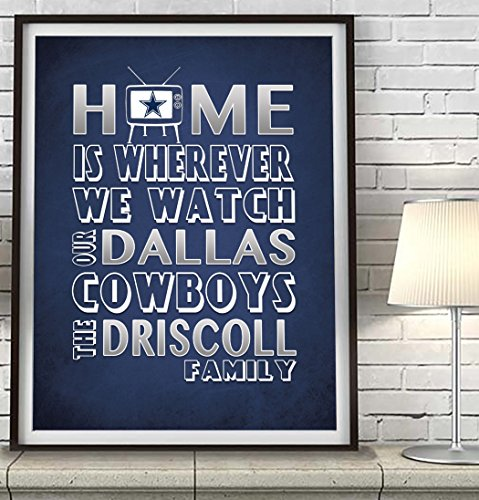 Dallas Cowboys football inspired Art Print, Home is wherever Parody, Custom & Personalized, UNFRAMED, Christmas, Fathers Day, Gift for him, All Sizes