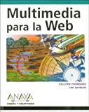 Multimedia Para La Web / Multimedia for the Web: Creating Digital Excitement - Revealed (Diseno Y Creatividad / Design & Creativity) (Spanish Edition) (8441519315) by Calleen Coorough