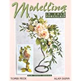 Modelling in Cold Porcelain (New craft series)by Tombi Peck