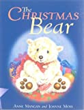 The Christmas Bear (1854306227) by Mangan, Anne