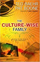 The Culture-Wise Family: Upholding Christian Values in a Mass Media World