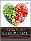 Eating for a Healthy Heart: The How-To Guide