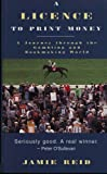 A Licence To Print Money: Journey Through the Gambling and Bookmaking World