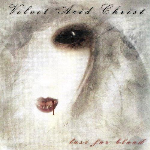 Lust for Blood by Velvet Acid Christ (2006-09-26)