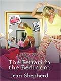 The Ferrari in the Bedroom (1597221805) by Shepherd, Jean