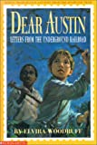 Dear Austin: Letters from the Underground Railroad (0439158141) by Woodruff, Elvira