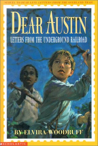 Dear Austin: Letters from the Underground Railroad, ELVIRA WOODRUFF