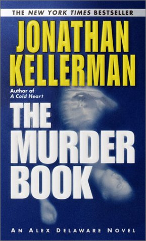 The Murder Book (Alex Delaware), JONATHAN KELLERMAN