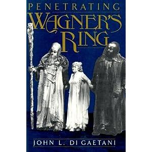 Penetrating Wagner's Ring: An Anthology (Da Capo Paperback) John Louis Digaetani