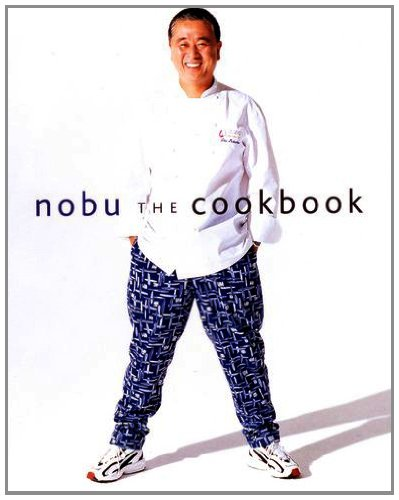 Nobu: The Cookbook by Nobuyuki Matsuhisa, Robert De Niro