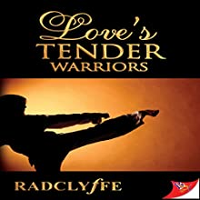 Love's Tender Warriors Audiobook by  Radclyffe Narrated by Natalie Duke