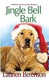 Jingle Bell Bark (A Melanie Travis Mystery)