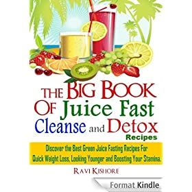 "The Big Book of Juice Fast, Cleanse and Detox Recipes: Discover the Secrets of ""Top 50"" Best Green Juice Fasting Recipes For QUICK WEIGHT LOSS, LOOKING ... & BOOSTING YOUR STAMINA (English Edition)"