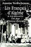 echange, troc Jeannine Verdès-Leroux - Les Français d'Algérie de 1830 à aujourd'hui