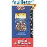 France:Bataille de Normandie: Guide officiel. Espace historique de la bataille de Normandie