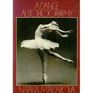 A Dance Autobiography Natalia Makarova, Gennady Smakov and Dina Makarova
