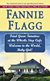 img - for Fried Green Tomatoes at the Whistle Stop Cafe / Welcome to the World, Baby Girl! book / textbook / text book