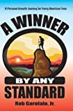 A Winner by Any Standard: A Personal Growth Journey for Every American Teen