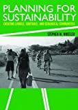 Planning for sustainability:creating livable- equitable- and ecological communities