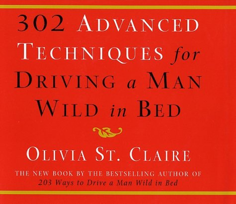 302 Advanced Techniques for Driving a Man Wild in Bed, OLIVIA ST. CLAIRE