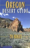 img - for Oregon Desert Guide: 70 Hikes book / textbook / text book