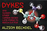 Dykes and Sundry Other Carbon-Based Life Forms to Watch Out For (1555838286) by Bechdel, Alison