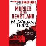 Murder in the Heartland | M. William Phelps