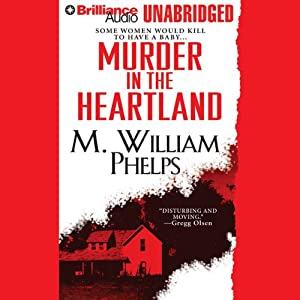 Murder in the Heartland | [M. William Phelps]