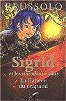 Sigrid et les mondes perdus, tome 2 : La fianc�e du crapaud par Brussolo