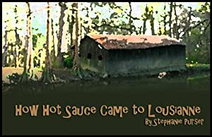 How Hot Sauce Came To Lousianne
