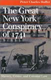 The Great New York Conspiracy of 1741: Slavery, Crime, and Colonial Law (Landmark Law Cases and American Society)